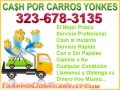 CA$H POR CARROS PARA EL YONKE