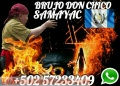 BRUJO FRANCISCO EL FAMOSO BRUJO DON CHICO DE SAMAYAC +502 57233409