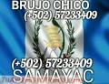 AMARRES IMPOSIBLES CURACIONES EXTRAÑAS DE BRUJO CHICO SAMAYAC +502 57233409