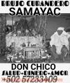 BRUJO PACTADO EN SALUD DINERO AMOR MAGIA NEGRA CHICO SAMAYAC +502 57233409