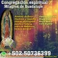 (Congregacion espiritual Milagros de Guadalupe salud dinero Amor)_
