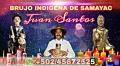 JUAN SANTOS EL MEJOR BRUJO DE GUATEMALA +502/45672525' AMARRES SANACIONES LIMPIAS TAROT
